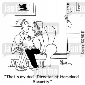 'That's my dad...Director of Homeland Security.'